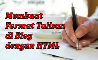 Membuat Format Tulisan di Blog dengan HTML