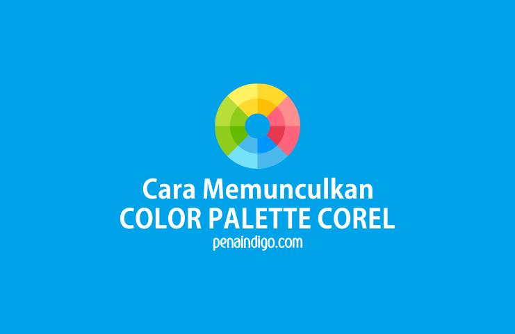 cara memunculkan color palette corel yang hilang