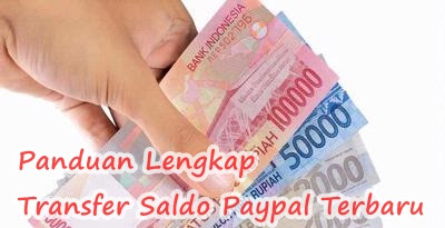 Panduan Lengkap Cara Transfer Saldo Paypal Terbaru
