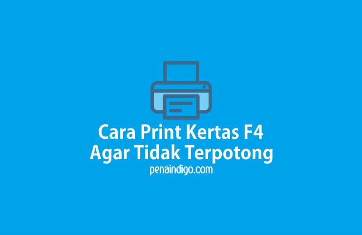 cara print kertas f4 agar tidak terpotong