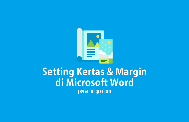 Photo of Cara Mengatur Ukuran Kertas dan Margin di Microsoft Word